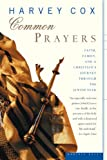 Common Prayers: Faith, Family, and a Christian's Journey Through the Jewish Year (0618257330) by Cox, Harvey