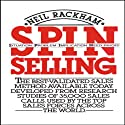 SPIN Selling: Situation Problem Implication Need-Payoff (       UNABRIDGED) by Neil Rackham Narrated by Eli Woods