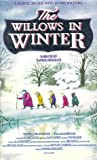 The Willows in Winter [VHS]
