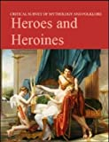 img - for Heroes & Heroines (Critical Survey of Mythology & Folklore) book / textbook / text book