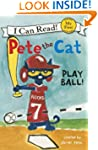 Pete the Cat: Play Ball! (My First I...