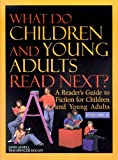 img - for What Do Children and Young Adults Read Next?: A Reader's Guide to Fiction for Children and Young Adults (What Do Children & Young Adults Read Next?) book / textbook / text book