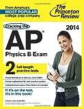 Cracking the AP Physics B Exam, 2014 Edition (College Test Preparation)