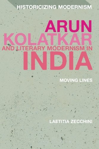 Arun Kolatkar and Literary Modernism in India: Moving Lines (Historicizing Modernism)