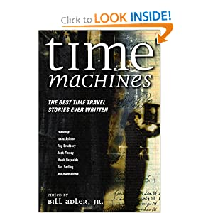 Time Machines: The Best Time Travel Stories Ever Written by Bill Adler  Jr.