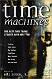 img - for Time Machines: The Best Time Travel Stories Ever Written book / textbook / text book