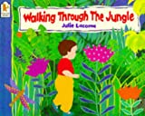 Julie Lacome Walking Through the Jungle