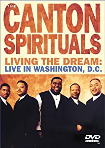 The Canton Spirituals: Living the Dream - Live in Washington, D.C.