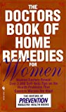 The Doctors Book of Home Remedies for Women: Women Doctors Reveal Over 2,000 Self-Help Tips on the Health Problems That Concern Women the Most (0553576933) by Prevention Magazine Editors