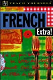 img - for French Extra! (Teach Yourself) book / textbook / text book