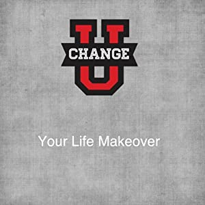 Change U: Your Life Makeover | [Rick McDaniel]