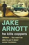 Jake Arnott He Kills Coppers