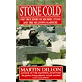 Stone Cold: True Story of Michael Stone and the Milltown Massacreby Martin Dillon