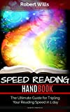 Speed Reading Hand Book: The Ultimate Guide for Tripling Your Reading Speed in 1 day