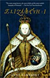Elizabeth I (0385721579) by Anne Somerset