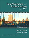 Data Abstraction and Problem Solving with C++: Walls and Mirrors (3rd Edition) (0201741199) by Frank M. Carrano