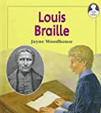 Louis Braille (Lives and Times (Des Plaines, Ill.).)