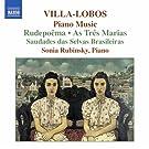 Villa-Lobos: Piano Music; Rudepo�ma; As Tr�s Marias
