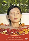 Aromatherapy - Natural Remedies And Everyday Relaxation [DVD]