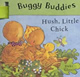 Hush, Little Chick (Buggy Buddies) (0333998308) by Gliori, Debi