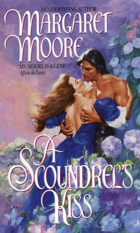 Scoundrels Kiss, MARGARET MOORE