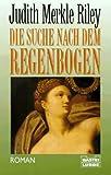 Die Suche nach dem Regenbogen. (3404124650) by Riley, Judith Merkle