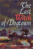 img - for The Last Witch of Dogtown book / textbook / text book
