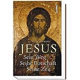 Jesus: Sein Weg - Seine Botschaft - Seine Zeit -