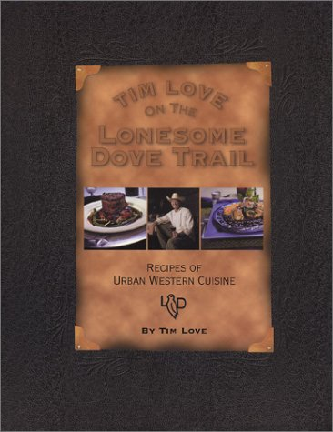 Tim Love on the Lonesome Dove Trail by Tim Love