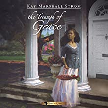 Triumph of Grace: Grace in Africa Series, Book 3 | Livre audio Auteur(s) : Kay Marshall Strom Narrateur(s) : Patience Tomlinson
