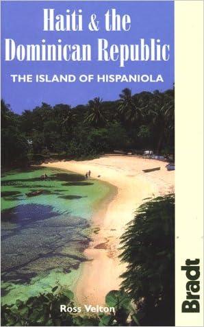 Haiti & the Dominican Republic: The Island of Hispaniola (Bradt Travel Guide Haiti & the Dominican Republic: The Island of Hispaniola) written by Ross Velton