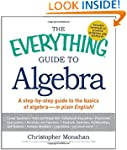 The Everything Guide to Algebra: A St...