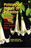 Poisonous Plants of Paradise: First Aid and Medical Treatment of Injuries from Hawaii's Plants (Latitude 20 Books) (082482251X) by Scott, Susan