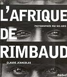 echange, troc Claude Jeancolas - L'afrique de rimbaud