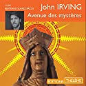 Avenue des mystères Audiobook by John Irving Narrated by Bertrand Suarez-Pazos