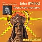Avenue des mystères | Livre audio Auteur(s) : John Irving Narrateur(s) : Bertrand Suarez-Pazos
