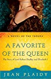 Jean Plaidy A Favorite of the Queen: The Story of Lord Robert Dudley and Elizabeth I (Novel of the Tudors)