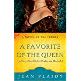 A Favorite of the Queen: The Story of Lord Robert Dudley and Elizabeth I (Novel of the Tudors)by Jean Plaidy
