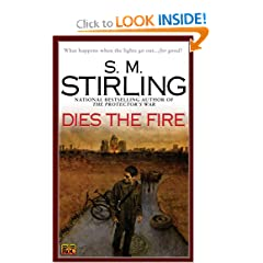 Dies the Fire: A Novel of the Change by S. M. Stirling