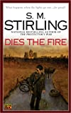 Dies the Fire by S.M. Sterling