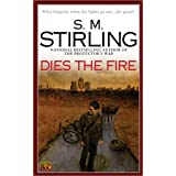 Dies the Fireby S.M. Stirling