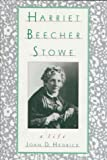 Harriet Beecher Stowe: A Life (0195066391) by Joan D. Hedrick