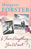 Is There Anything You Want? (0099472139) by Forster, Margaret