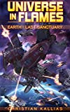Earth Last Sanctuary (Universe in Flames Book 1) by Christian Kallias