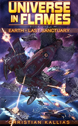 Book: Earth Last Sanctuary (Universe in Flames Book 1) by Christian Kallias
