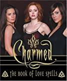Charmed Book of Love Spells (Miniature Editions) (0762420650) by Ruditis, Paul