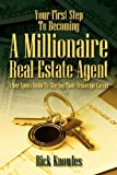 img - for Your First Step To Becoming a Millionaire Real Estate Agent: A New Agents Guide To Starting Their Brokerage Career book / textbook / text book