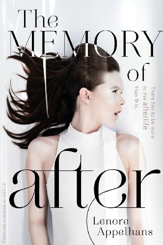 The Memory of After (Memory Chronicles, The) by Lenore Appelhans