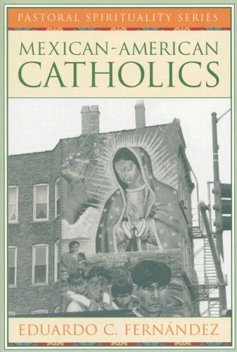 Mexican-American Catholics (Pastoral Spirituality)
