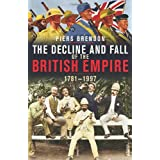 The Decline And Fall Of The British Empireby Dr Piers Brendon